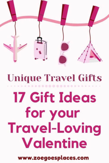 Text reads: Unique travel gifts, 17 gift ideas for your travel-loving valentine, w w w dot zoe goes places dot com. Image shows 4 icons hanging from string attached by a peg. Icons are: an airplane, a suitcase, a pair of sunglasses and a tent.